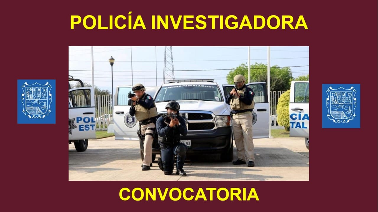 Convocatoria para Policía Investigadora